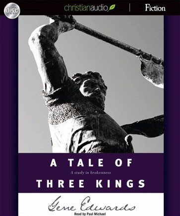 A Tale of Three Kings by Gene Edwards audiobook